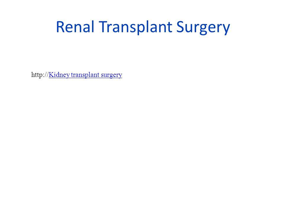 Renal Transplant Surgery http://Kidney transplant surgeryKidney transplant surgery