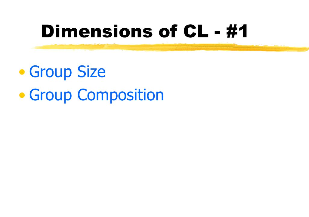 Outline Potential advantages of groups Problems with groups Definition of CL Dimensions of CL