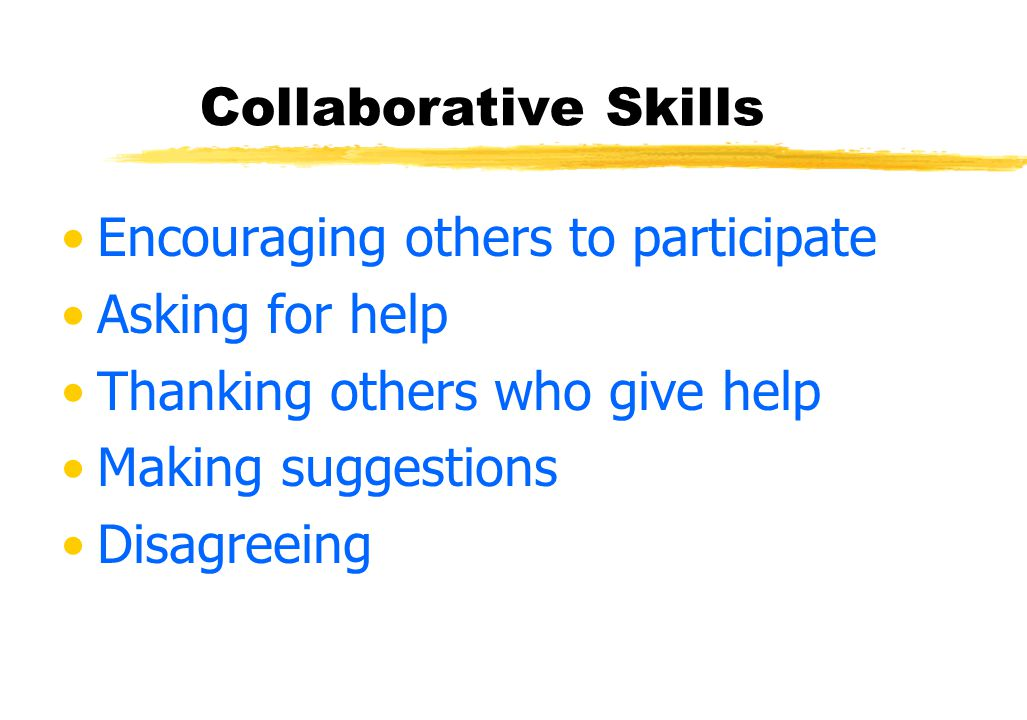 Collaborative Skills CL: Collaborative skills taught