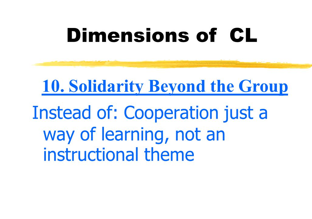 Solidarity Beyond the Group CL: Ts try to create solidarity throughout the class and beyond