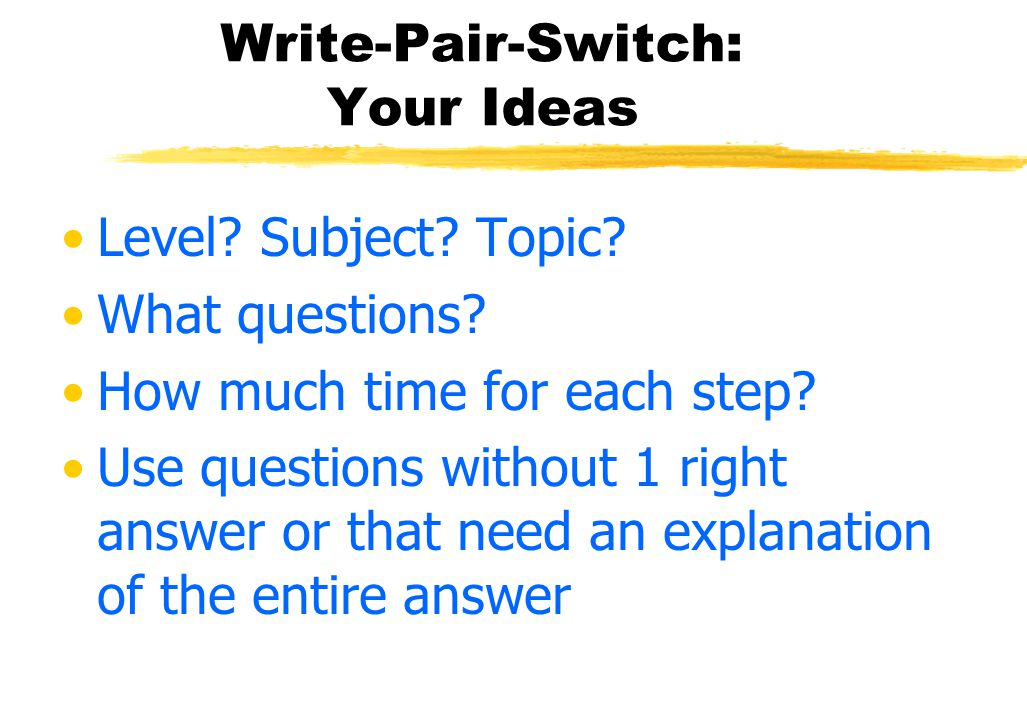 Write-Pair-Switch: Examples Plants What plants do you know about.