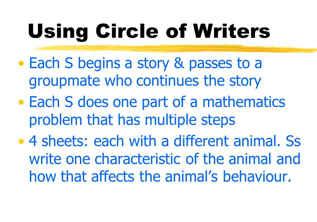 Using Circle of Writers Can be All at Once (1 paper /person) or One at a Time (1 paper/grp)