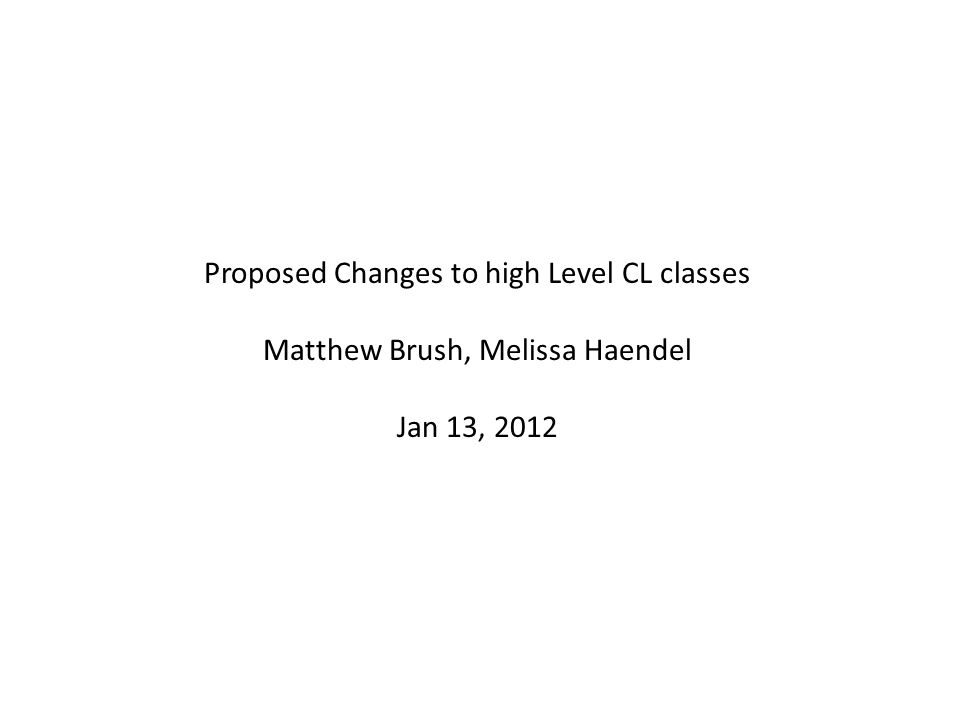Proposed Changes to high Level CL classes Matthew Brush, Melissa Haendel Jan 13, 2012