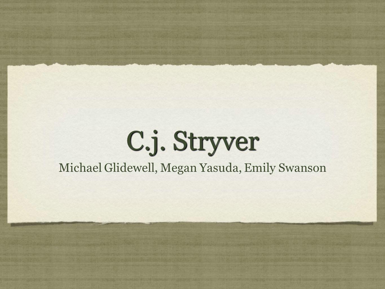 C.j. Stryver Michael Glidewell, Megan Yasuda, Emily Swanson