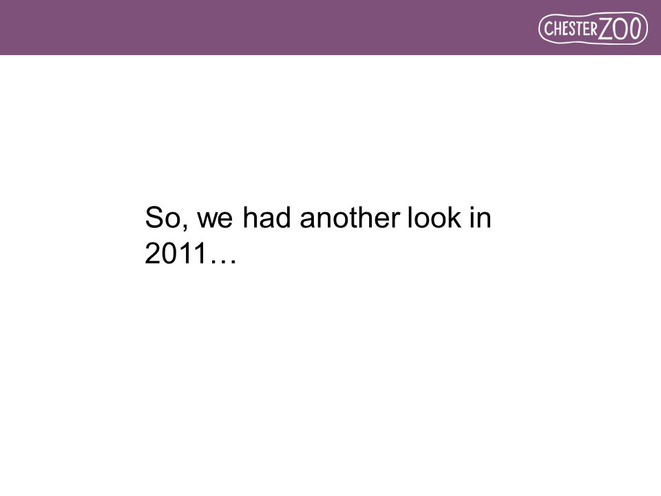 So, we had another look in 2011…