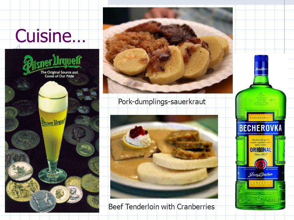Cuisine… Beef Tenderloin with Cranberries Pork-dumplings-sauerkraut