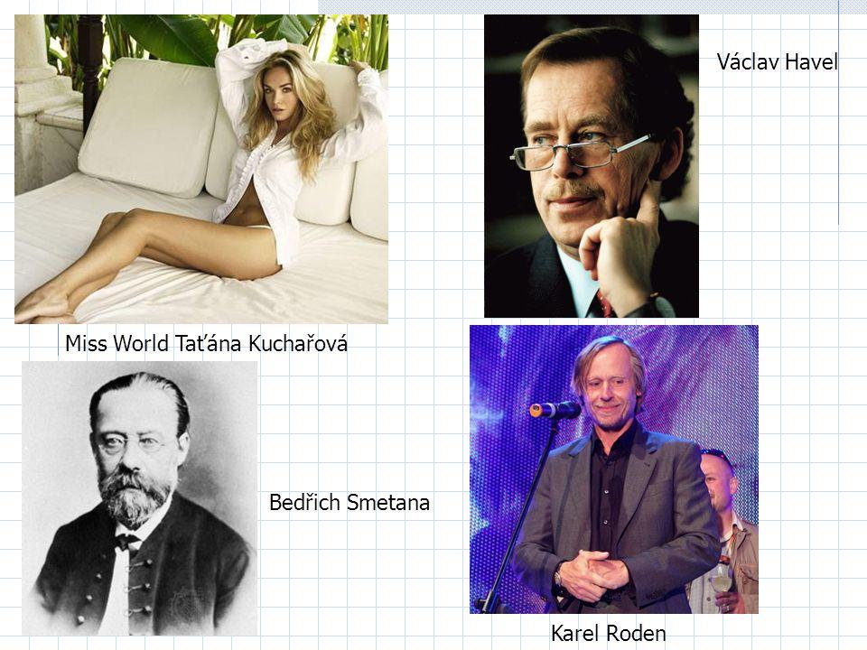 Miss World Taťána Kuchařová Václav Havel Karel Roden Bedřich Smetana