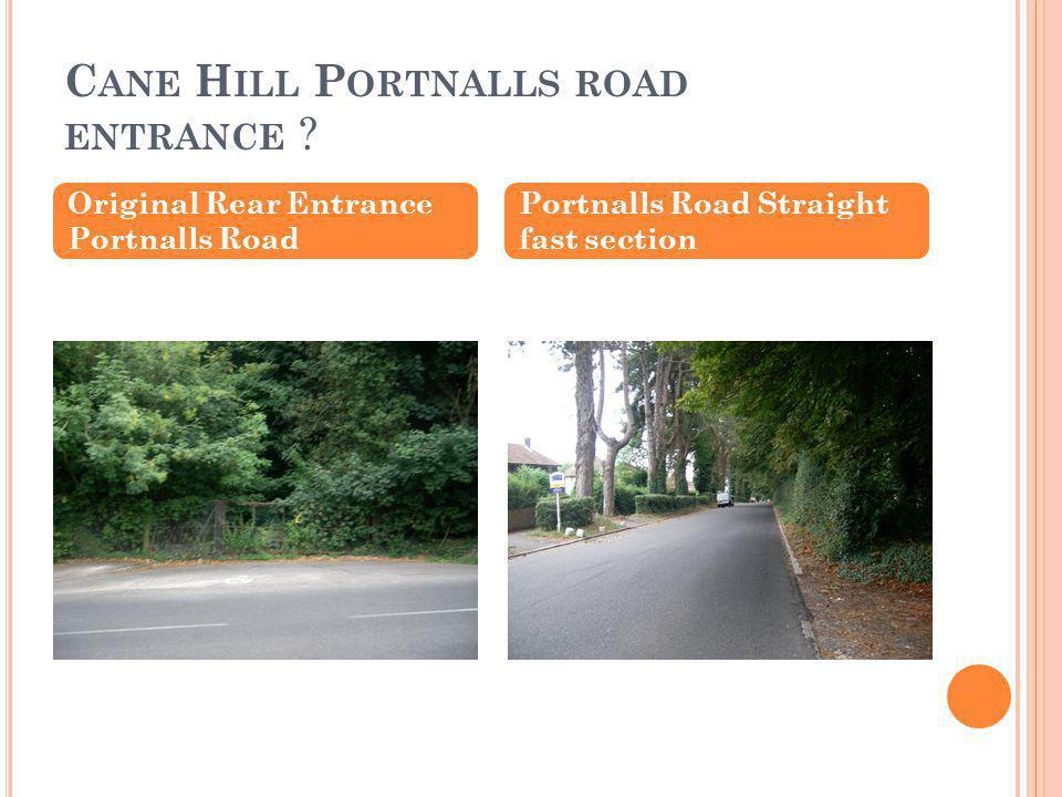 C ANE H ILL P ORTNALLS ROAD ENTRANCE .