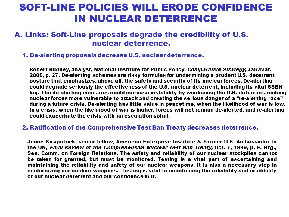 SOFT-LINE POLICIES WILL ERODE CONFIDENCE IN NUCLEAR DETERRENCE A.