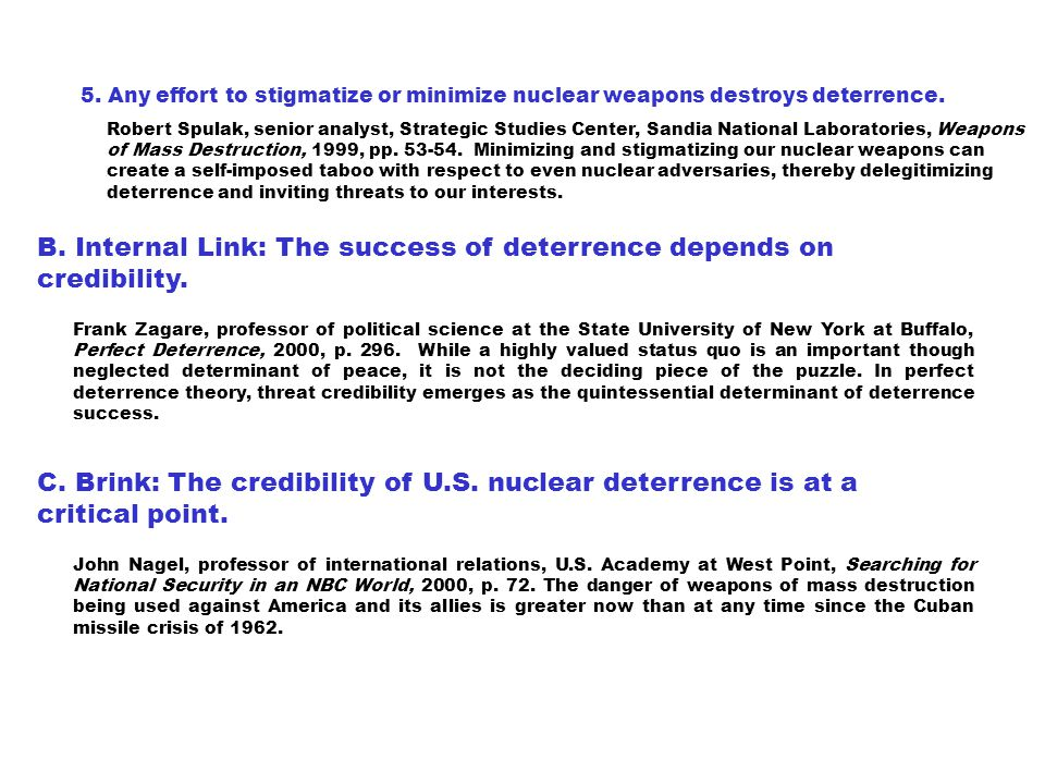 5. Any effort to stigmatize or minimize nuclear weapons destroys deterrence.