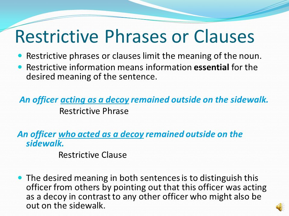 Non-Restrictive Phrases or Clauses Use a comma to set off non-restrictive phrases or clauses.