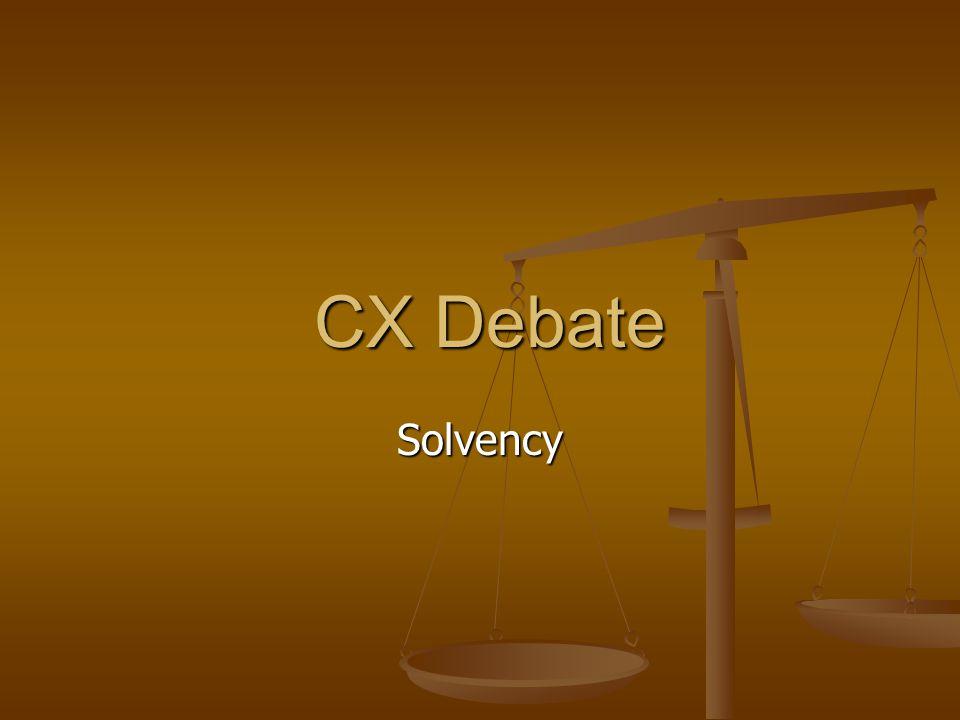 CX Debate CX Debate Solvency
