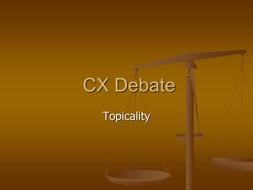 CX Debate CX Debate Topicality