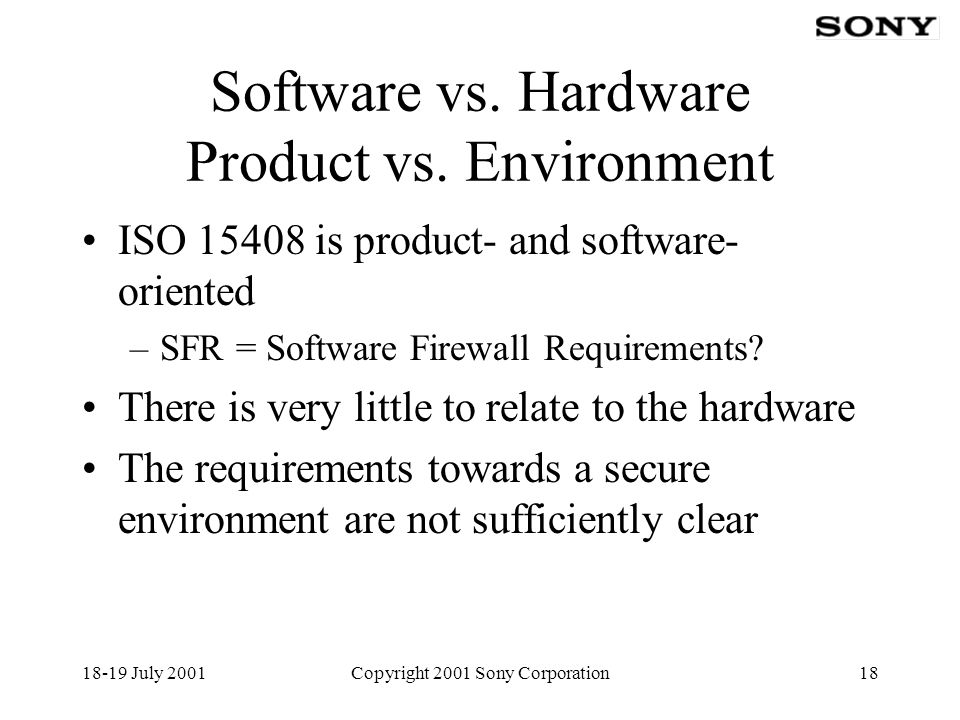 18-19 July 2001Copyright 2001 Sony Corporation18 Software vs.