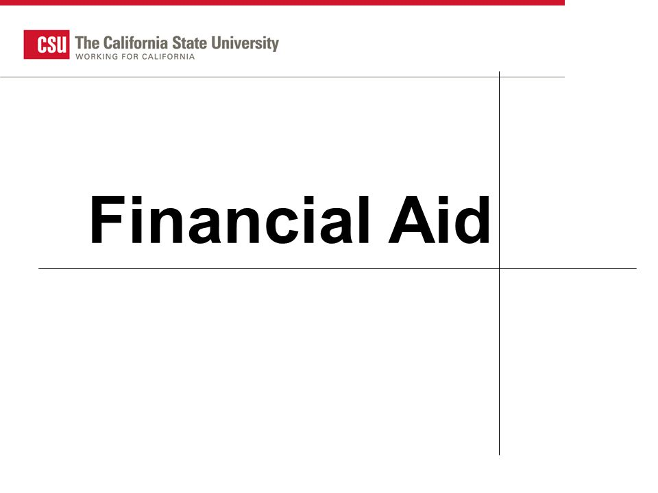 CSU HS Counselor 2007 1 Financial Aid