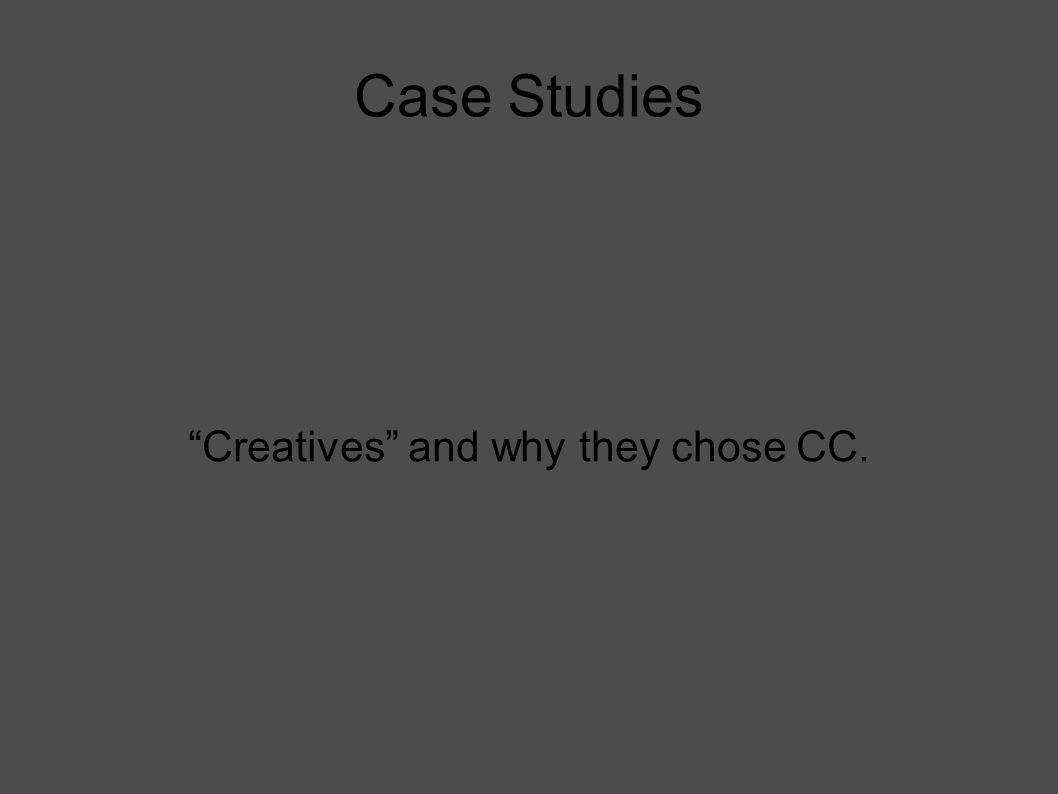 Case Studies Creatives and why they chose CC.