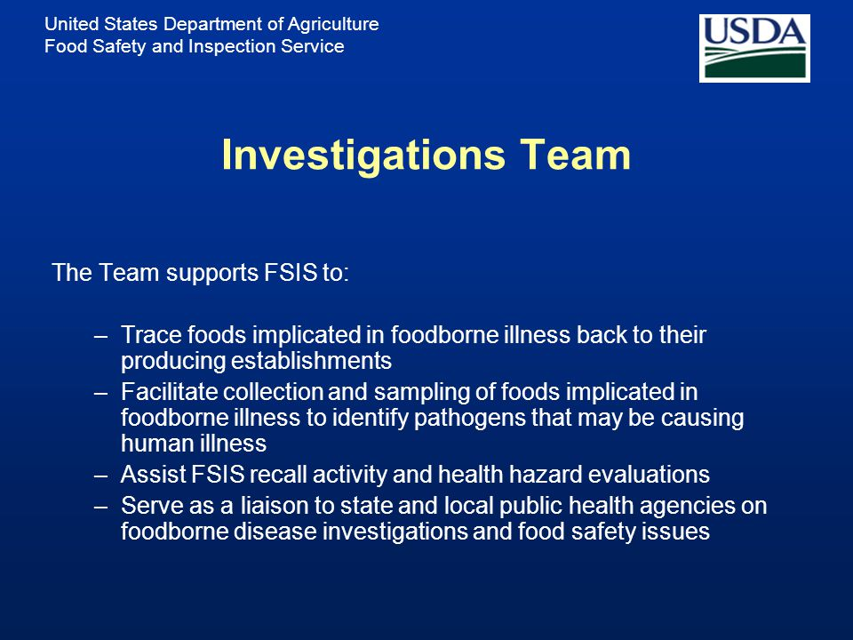 United States Department of Agriculture Food Safety and Inspection Service THE INVESTIGATIONS TEAM