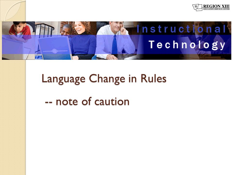 Language Change in Rules -- note of caution -- note of caution