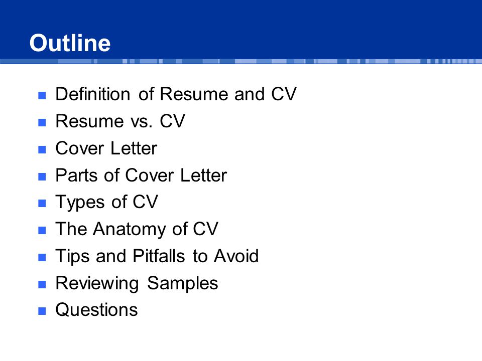 Common Resume and CV Mistakes Including a heading such as Résumé or Curriculum Vitae : not necessary Including irrelevant information: personal details (age), high school etc.