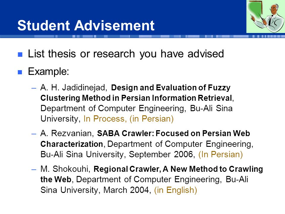 Student Advisement List thesis or research you have advised Example: –A.