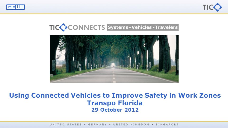Using Connected Vehicles to Improve Safety in Work Zones Transpo Florida 29 October 2012