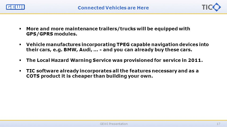 GEWI Presentation17  More and more maintenance trailers/trucks will be equipped with GPS/GPRS modules.