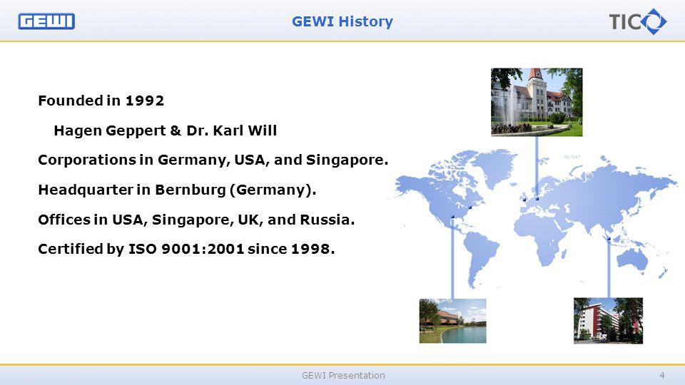 GEWI History GEWI Presentation4 Founded in 1992 Hagen Geppert & Dr.