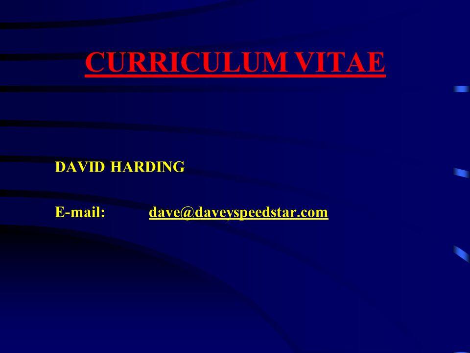 CURRICULUM VITAE DAVID HARDING E-mail:dave@daveyspeedstar.com
