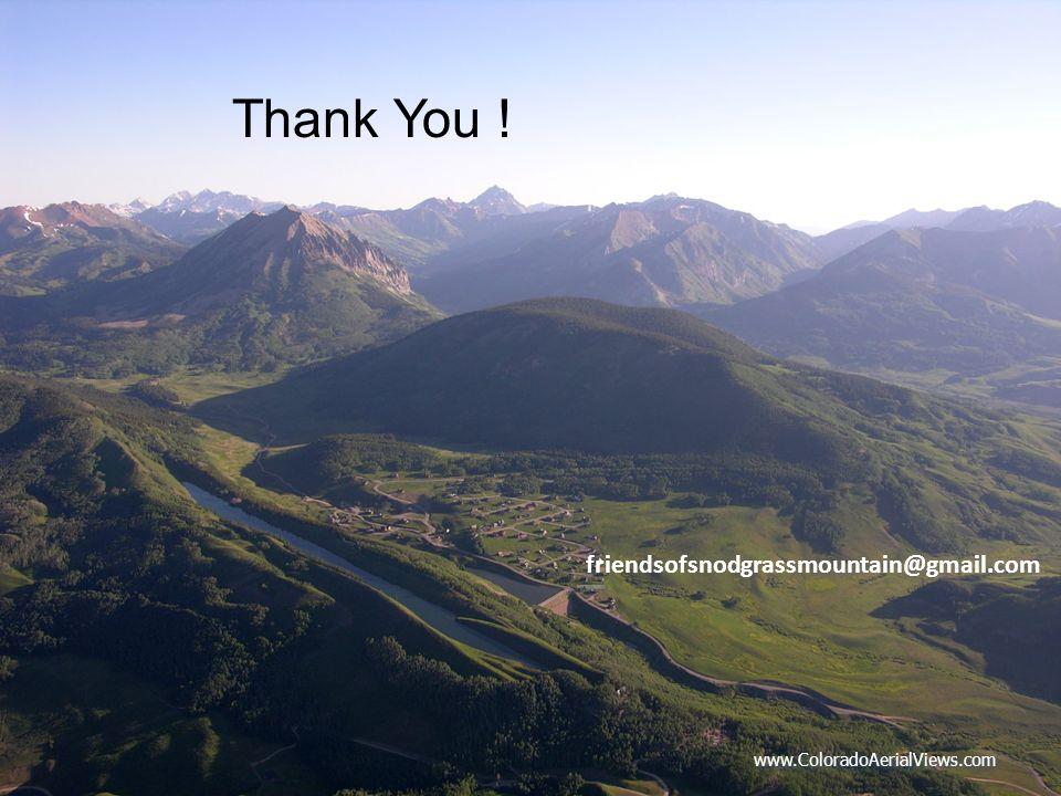 www.ColoradoAerialViews.com Thank You ! friendsofsnodgrassmountain@gmail.com