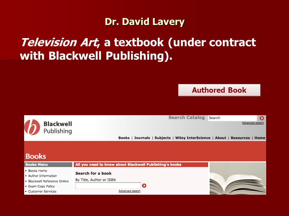 Dr.David Lavery Television Art, a textbook (under contract with Blackwell Publishing).