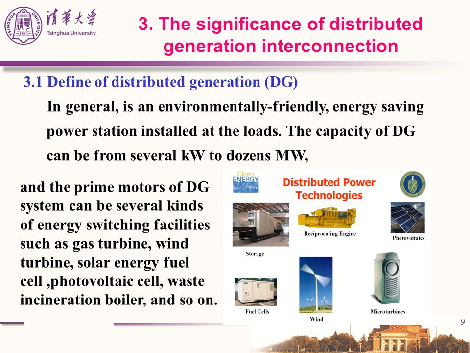 10 (1) Economics (2) Environmental protection (3) Reliability (4) New direction of using new energy sources (5) Important content for power system development manner (6) Solution supply insufficiency in area of city center 3.2 As the important supplement of large electric power system 返