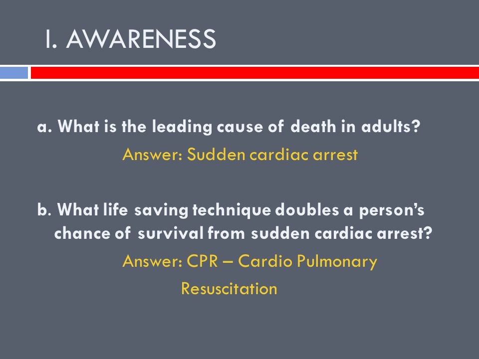 I.AWARENESS a. What is the leading cause of death in adults.