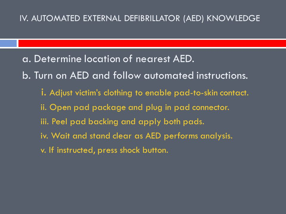 IV.AUTOMATED EXTERNAL DEFIBRILLATOR (AED) KNOWLEDGE a.