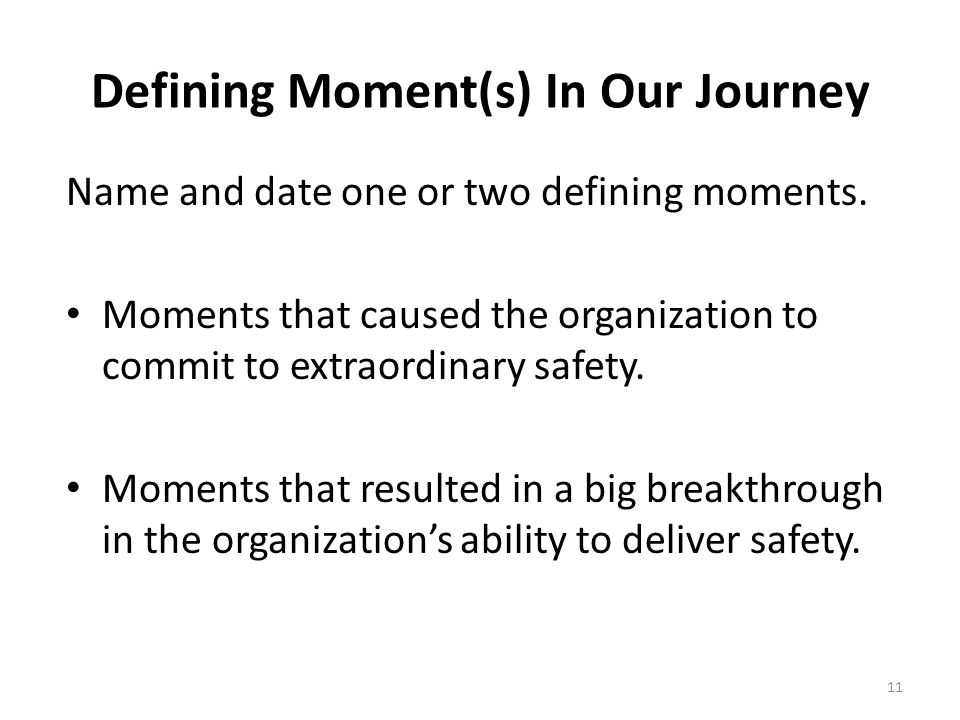 Defining Moment(s) In Our Journey Name and date one or two defining moments.