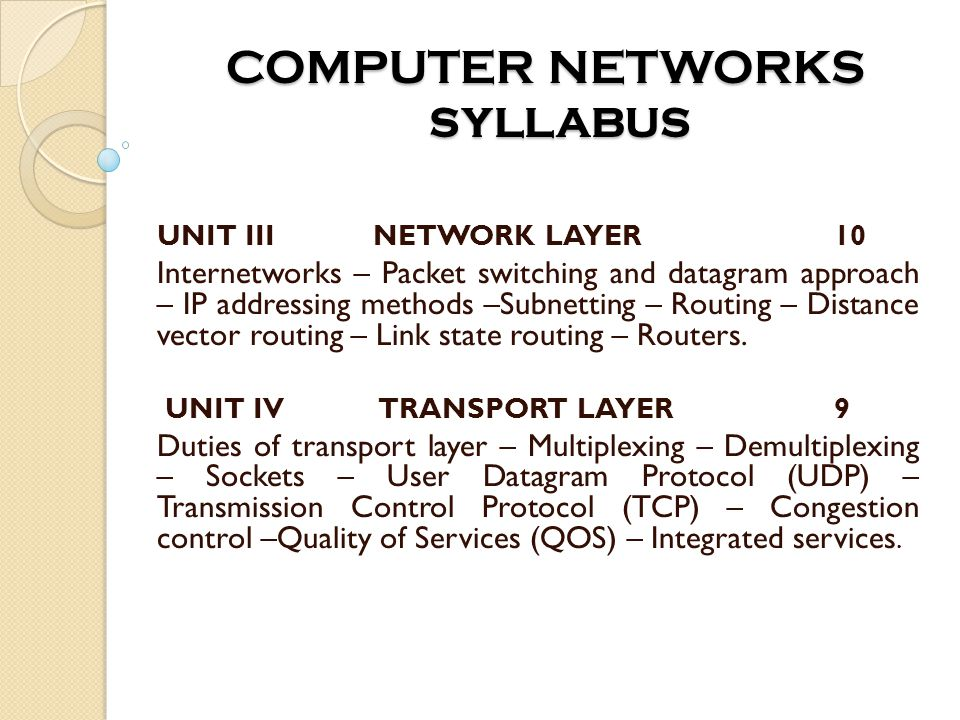 UN IT -I DATA COMMUNICATIONS Computer Networks teaching plan Components, direction of flow Topologies Transmission Media ISO/OSI Model
