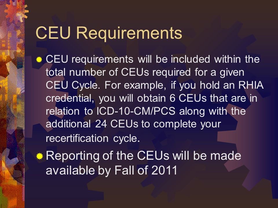 CEU Requirements  CEU requirements will be included within the total number of CEUs required for a given CEU Cycle.