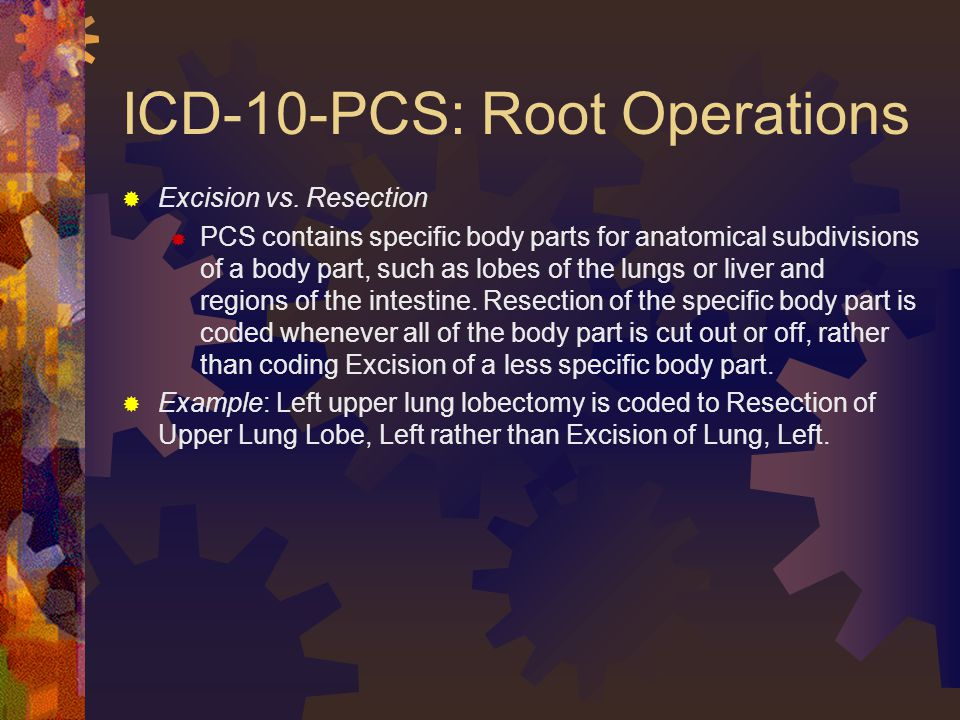 ICD-10-PCS: Root Operations  Excision vs.