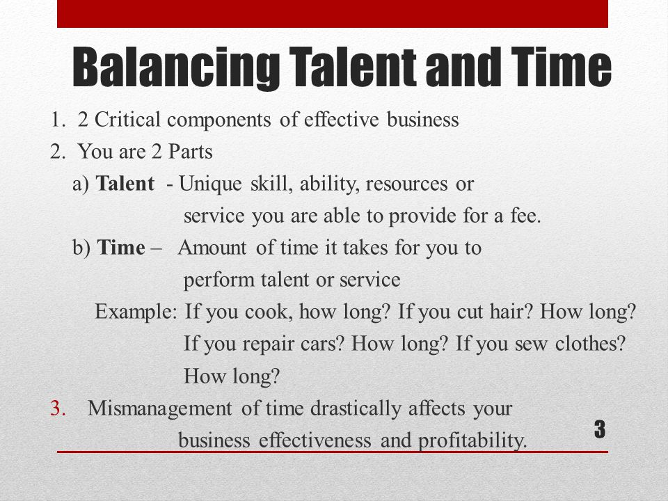 Are You Multi -talented.1.) You can multiply talents but you can only divide your time.