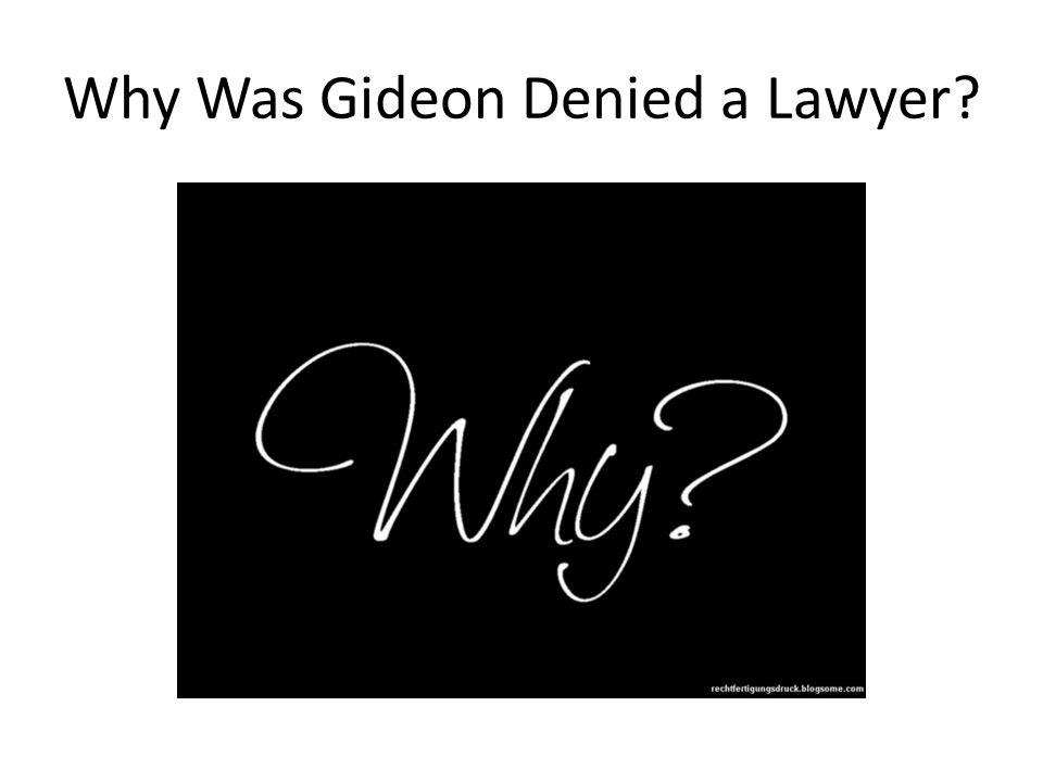 Why Was Gideon Denied a Lawyer?