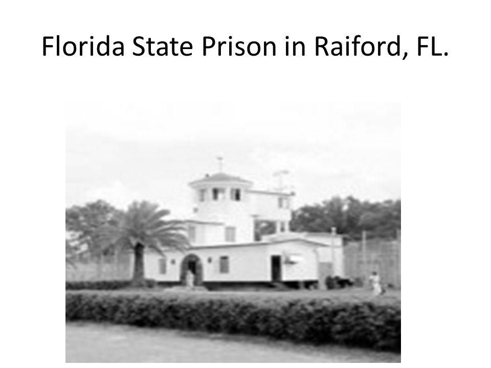 Florida State Prison in Raiford, FL.