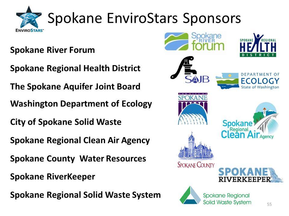 55 Spokane EnviroStars Sponsors Spokane River Forum Spokane Regional Health District The Spokane Aquifer Joint Board Washington Department of Ecology City of Spokane Solid Waste Spokane Regional Clean Air Agency Spokane County Water Resources Spokane RiverKeeper Spokane Regional Solid Waste System