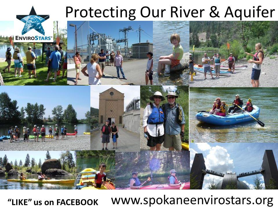 68 Protecting Our River & Aquifer www.spokaneenvirostars.org LIKE us on FACEBOOK