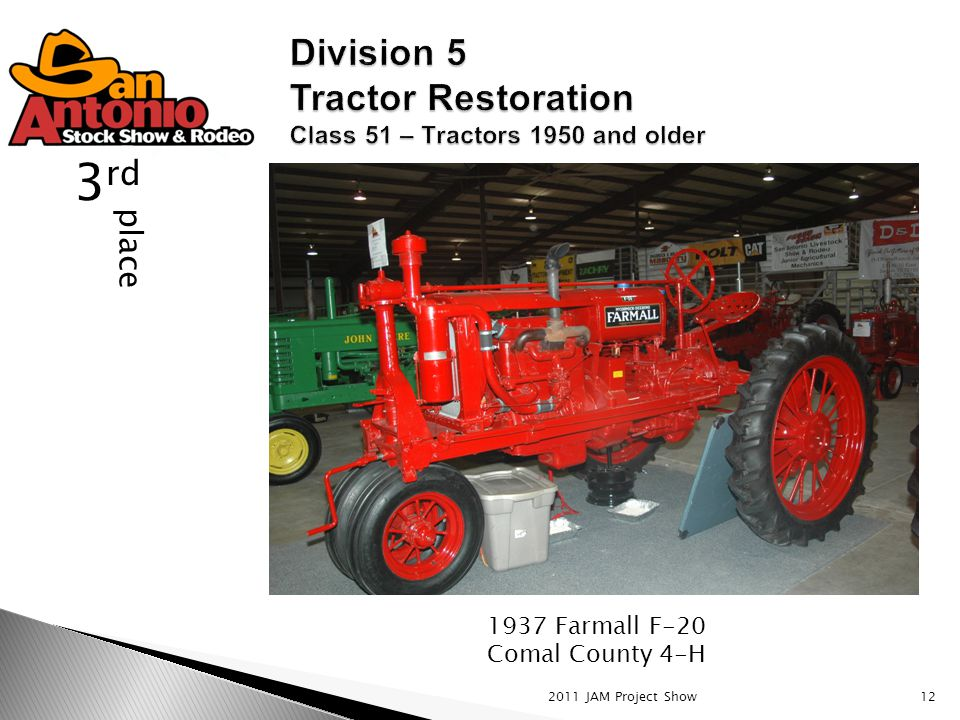 2011 JAM Project Show12 place 3 rd 1937 Farmall F-20 Comal County 4-H