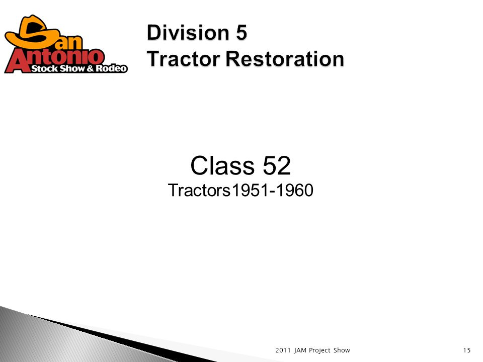 2011 JAM Project Show15 Class 52 Tractors1951-1960