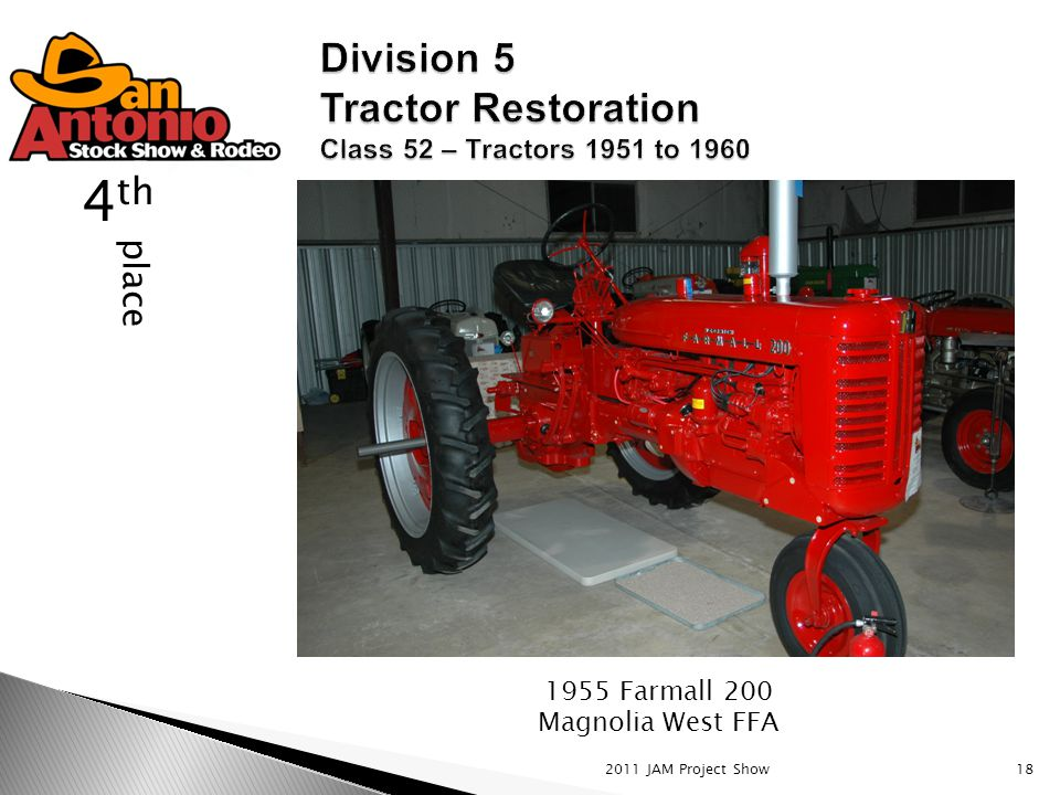 2011 JAM Project Show18 place 4 th 1955 Farmall 200 Magnolia West FFA