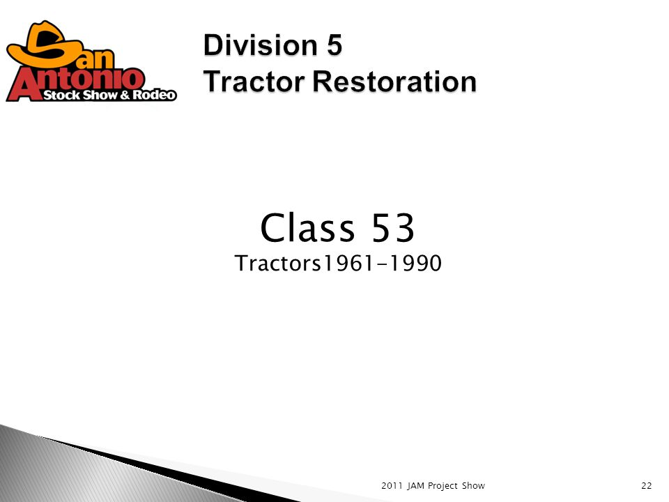 2011 JAM Project Show22 Class 53 Tractors1961-1990