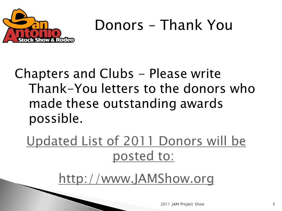 2011 JAM Project Show5 Donors – Thank You Chapters and Clubs - Please write Thank-You letters to the donors who made these outstanding awards possible.