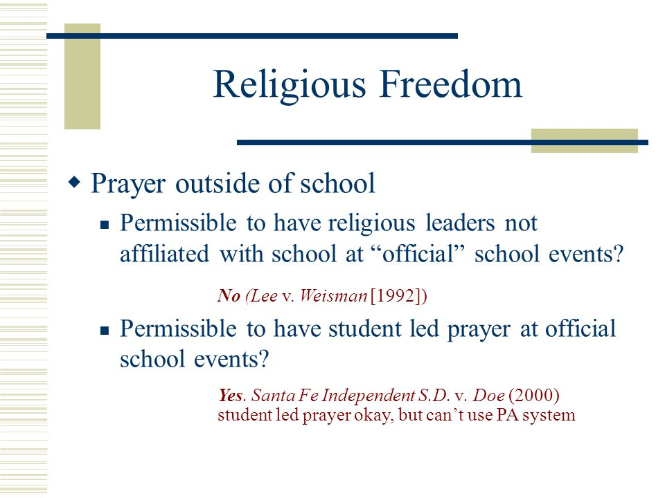 """Religious Freedom  Prayer outside of school Permissible to have religious leaders not affiliated with school at """"official"""" school events? Permissible"""