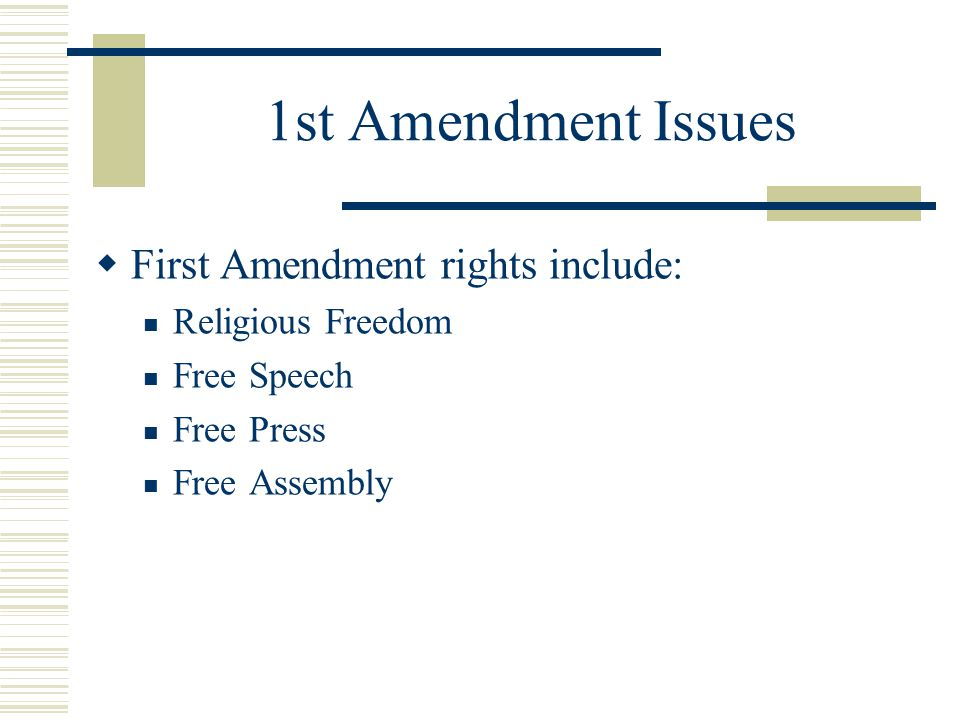 1st Amendment Issues  Religious Freedom has 2 components Anti-establishment Free Exercise