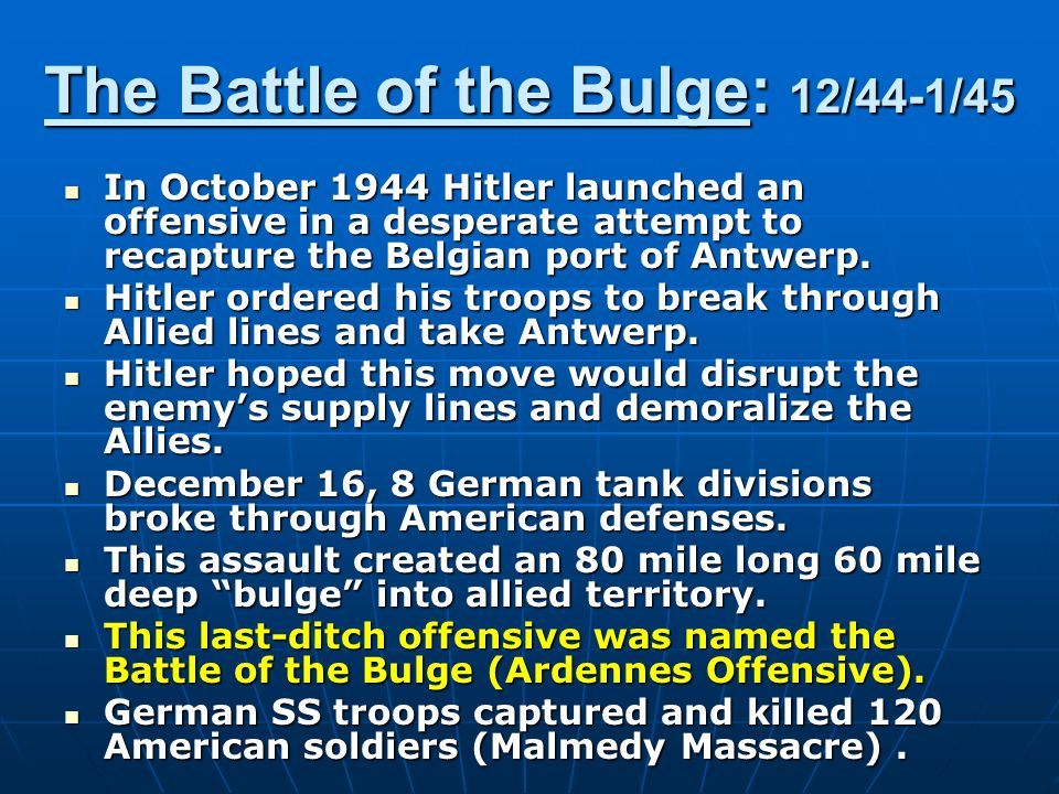 Results of The Battle The Sixth Panzer Army, was to lead the attack and to capture Antwerp.